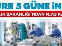 Süre 7 Günden 5 Güne İndirildi! Sağlık Bakanlığı Yeni Kararı Bildirdi