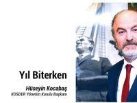 """""""Yıl Biterken"""" Hüseyin  Kocabaş KOSDER Yönetim Kurulu Başkanı"""