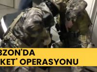 Trabzon'da 'Kasket' Operasyonu