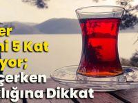 Kanser Riskini 5 Kat Artırıyor; Çay İçerken Sıcaklığına Dikkat