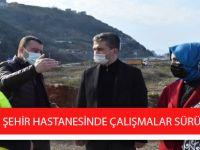 Trabzon Şehir Hastanesinde Çalışmalar Sürüyor