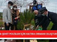 Trabzon'da Şehit Polisler İçin Hatıra Ormanı Oluşturuldu