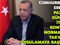 Cumhurbaşkanı Erdoğan: Pazartesi Gününden İtibaren Kontrollü Normalleşme Takvimimizi Uygulamaya Başlıyoruz