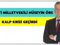 İYİ Parti Milletvekili Hüseyin Örs Kalp Krizi Geçirdi