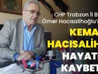 CHP Trabzon İl Başkanı Ömer Hacısalihoğlu'nun Babası Kemal Hacısalihoğlu Hayatını Kaybetti!