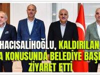 Hacısalihoğlu, Kaldırılan Tabela Konusunda Belediye Başkanını Ziyaret Etti
