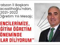 CHP Trabzon İl Başkanı Ömer Hacısalihoğlu'ndan, 2021-2022 Eğitim-Öğretim Yılı Mesajı;
