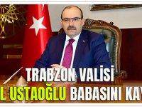 Trabzon Valisi İsmail Ustaoğlu'nun Babası Temel Ustaoğlu Hayatını Kaybetti.