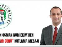 """Başkan Osman Nuri Ekim'den """"Muhtarlar Günü"""" Kutlama Mesajı"""