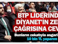 BTP Liderinden Diyanet'in Zekat Çağrısına Çok Konuşulacak Cevap…