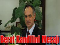 Şefik Türkmen Berat Kandili Mesajı Yayınladı
