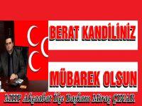 Türk-İslam Aleminin Berat Kandilini Tebrik Ediyorum