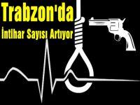 Trabzon'a neler oluyor? İntihar sayısı arttı
