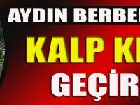 Müdürlerin Müdürü Aydın Berberoğlu Kalp Krizi Geçirdi