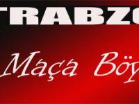 Trabzonspor Maça Böyle Çıkacak!