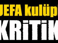 UEFA İle Kritik Randevu!