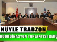 Her Yönüyle Trabzon Etkinlikleri Öncesi Koordinasyon Toplantısı Gerçekleştirildi