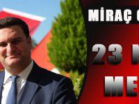 MHP Akçaabat İlçe Başkanı Miraç Çınar'dan, 23 Nisan Mesajı
