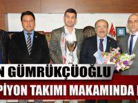Başkan Gümrükçüoğlu, Şampiyon Takımı Makamında Kabul Etti
