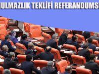 Dokunulmazlık Teklifi Referandumsuz Kabul Edildi