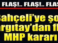 Yargıtay'dan Flaş MHP Kararı!
