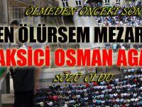 """""""Ben Ölürsem Mezar Taşıma Taksici Osman Aga Yazın"""""""