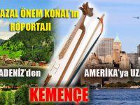 ''  Karadeniz'den Amerika'ya  uzanan  ' Kemençe' ''