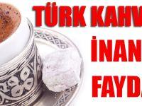 Türk Kahvesinin İnanılmaz Faydaları