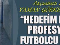 """Akçaabatlı Genç Futbolcu """" YAMAN """"ın Hedefi Belli"""