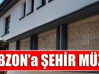 Trabzon Şehir Müzesine Kavuşuyor