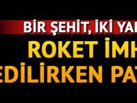Roket Mermisinin İmhası Sırasında Patlama: Bir Şehit, İki Yaralı