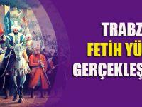 Trabzon'da Fetih Yürüyüşü Gerçekleştirilecek