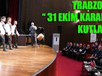 """Trabzon'da """"31 Ekim Karadeniz Günü"""" Etkinlikleri"""