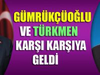 Türkmen Ve Gümrükçüoğlu Karşı Karşıya Geldi!
