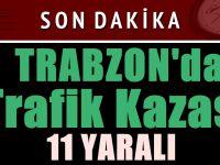 Trabzon'da Yaşanan Trafik Kazasında 11 Kişi Yaralandı.