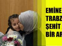 Emine Erdoğan Trabzon'da Şehit Aileleriyle Bir Araya Geldi