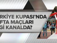 Ziraat Türkiye Kupası'nda 5. Hafta Maçları Hangi Kanalda?