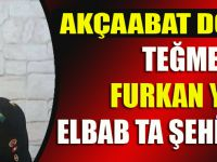 Akçaabat Doğumlu Teğmen Furkan Yayla Erbab 'ta Şehit Düştü.
