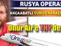 Onur Air'in Rusya Operasyonu Akçaabatlı Yunus Karaçukur'a Emanet
