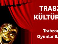 Trabzon'da Hangi Oyunlar Sahnelenecek?