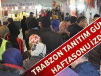 Trabzon Tanıtım Günlerine Ziyaretçi Akını