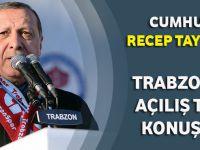 Cumhurbaşkanı Recep Tayyip Erdoğan Trabzon'da Konuştu