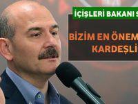"""İçişleri Bakanı Süleyman Soylu """"Bizim En Önemli Meselemiz Kardeşliğimizdir"""""""