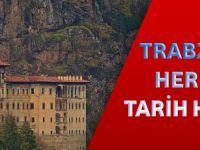 Trabzon'un Her Yanı Tarih Kokuyor