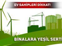 Ev Sahipleri Dikkat! Binalara Yeşil Sertifika Geliyor