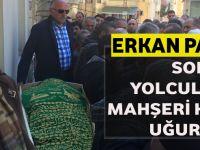Erkan Parlayan Son Yolculuğuna  Gözyaşları Arasında Uğurlandı