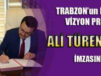Trabzon'un En Önemli Vizyon Projesine Ali Türen Öztürk İmzasını Attı