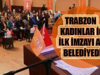Trabzon Kadınlar İçin İlk İmzayı Atan Belediyedir