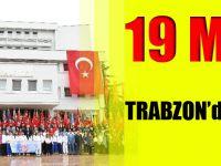 19 Mayıs Trabzon'da Etkinliklerle Kutlandı