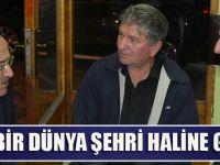 Trabzon'u Bir Dünya Şehri Haline Getiriyoruz